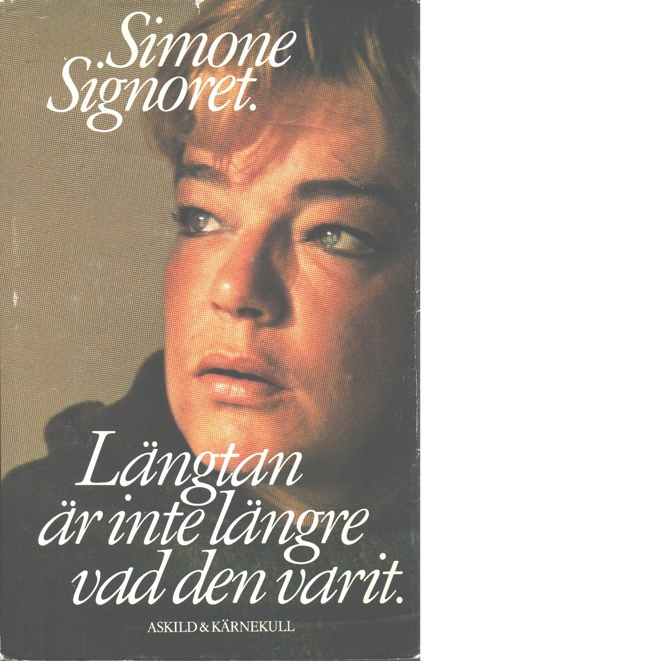 Längtan är inte längre vad den varit - Signoret, Simone