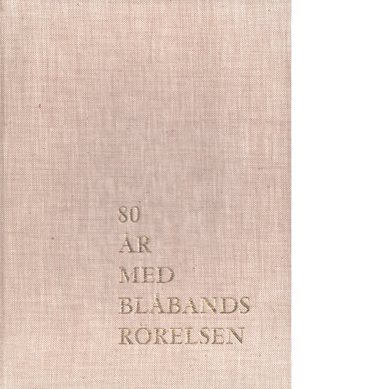 80 år med blåbandsrörelsen - Eriksson, Sven Magnus