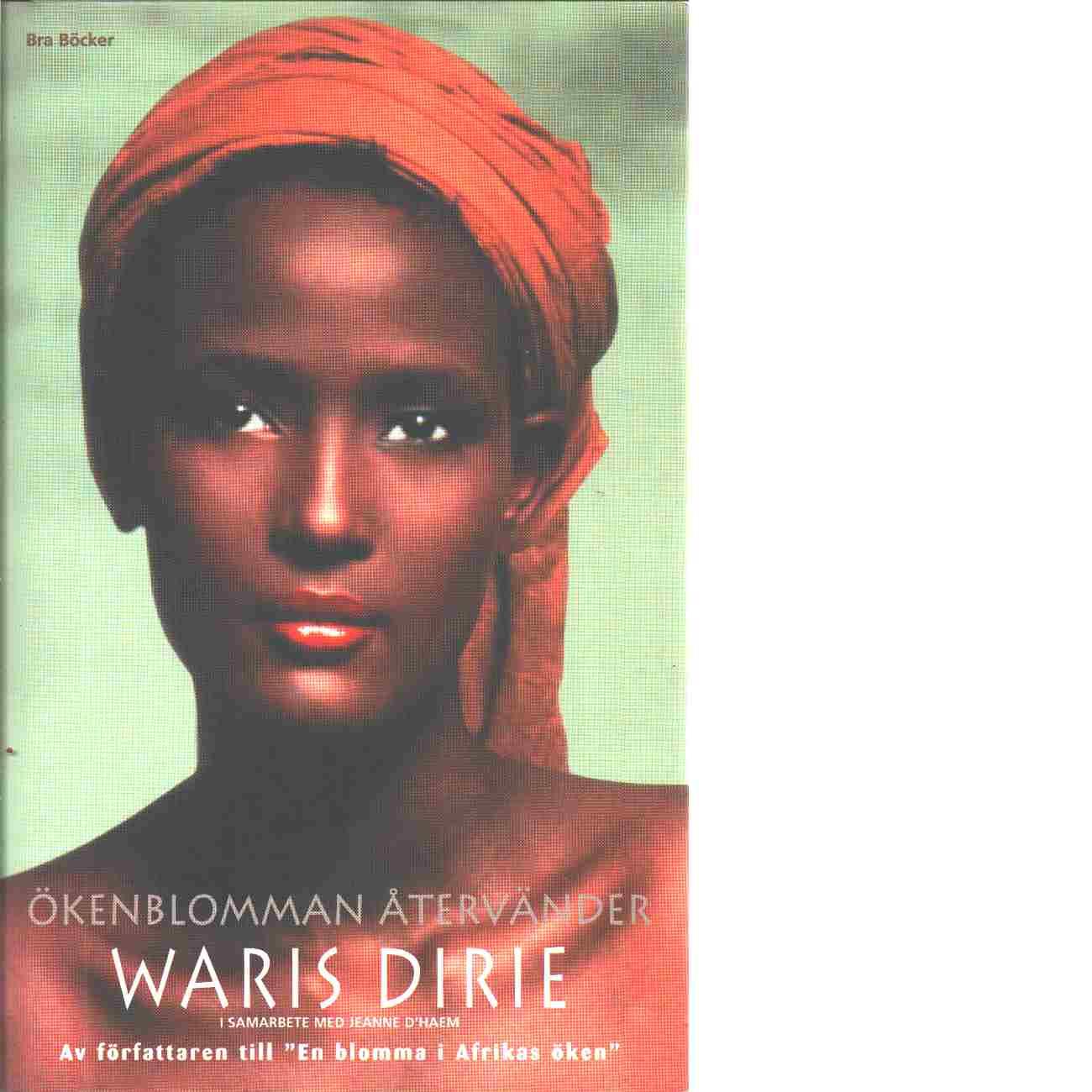 Ökenblomman återvänder - Dirie, Waris & D'haem, Jeanne