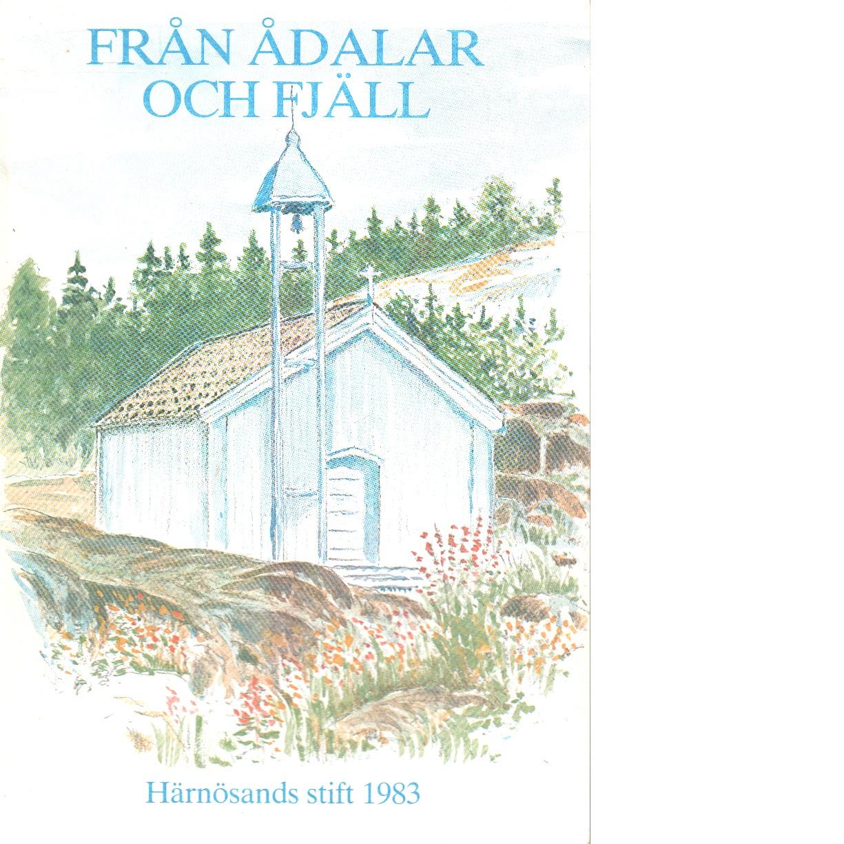 Från Ådalar och fjäll - Härnösands stifts julbok 1983 - Red.