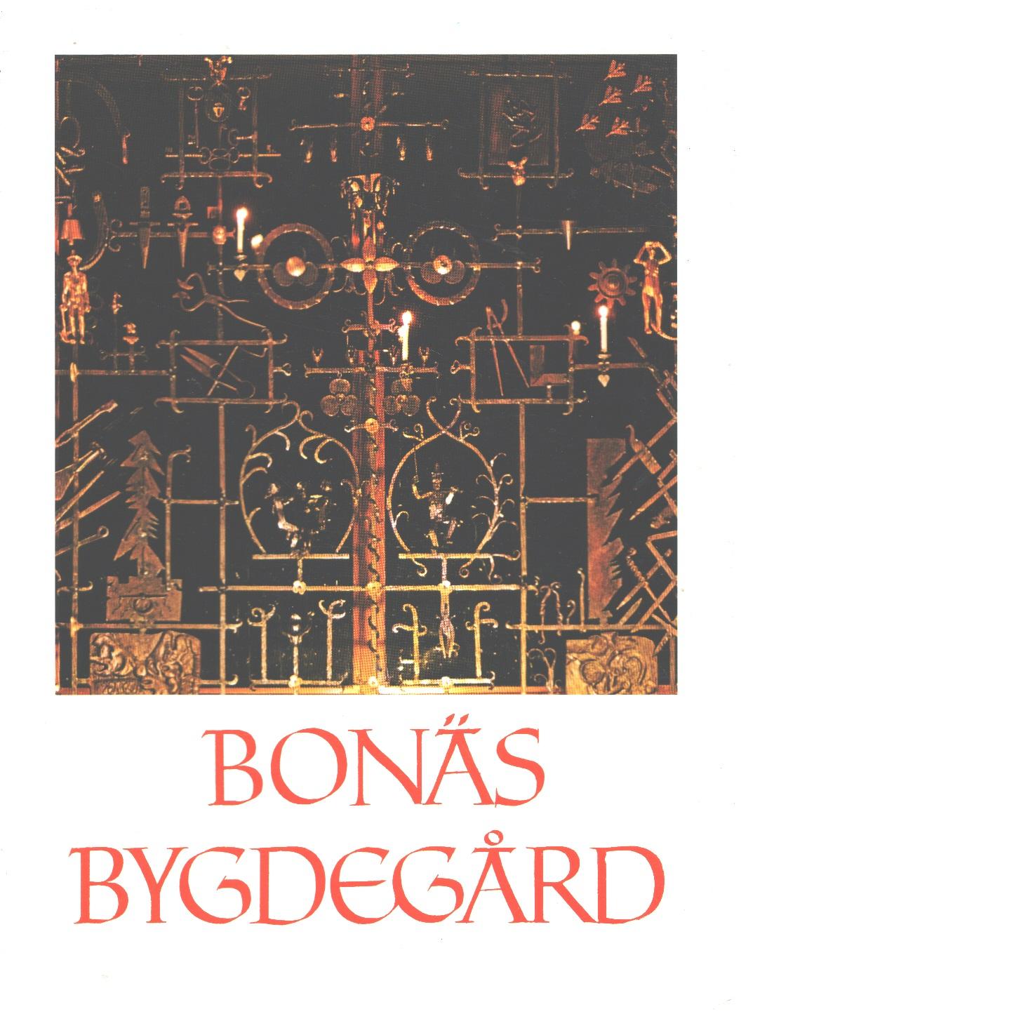 Bonäs bygdegård : tillkomst och användning : gäster och händelser åren 1965-1976 - Björklund, Stig