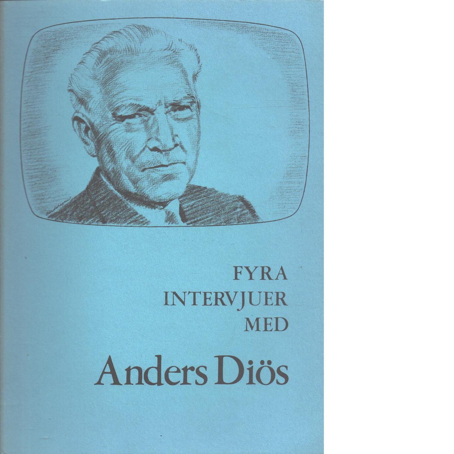 Fyra intervjuer med Anders Diös - Red.