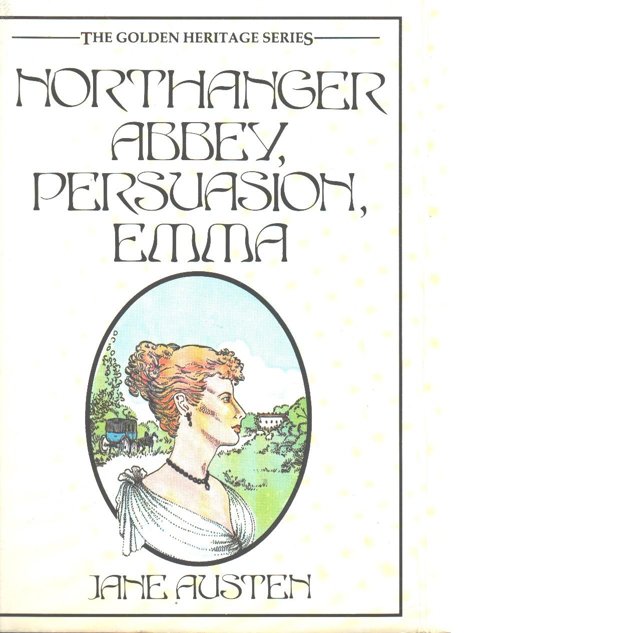 Northanger Abbey, Persuasion, Emma - Austen, Jane