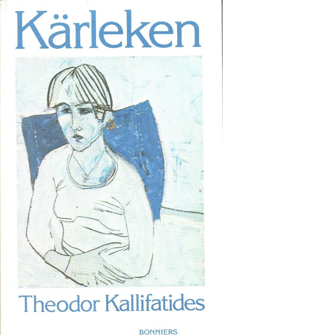 Kärleken - Kallifatides, Theodor