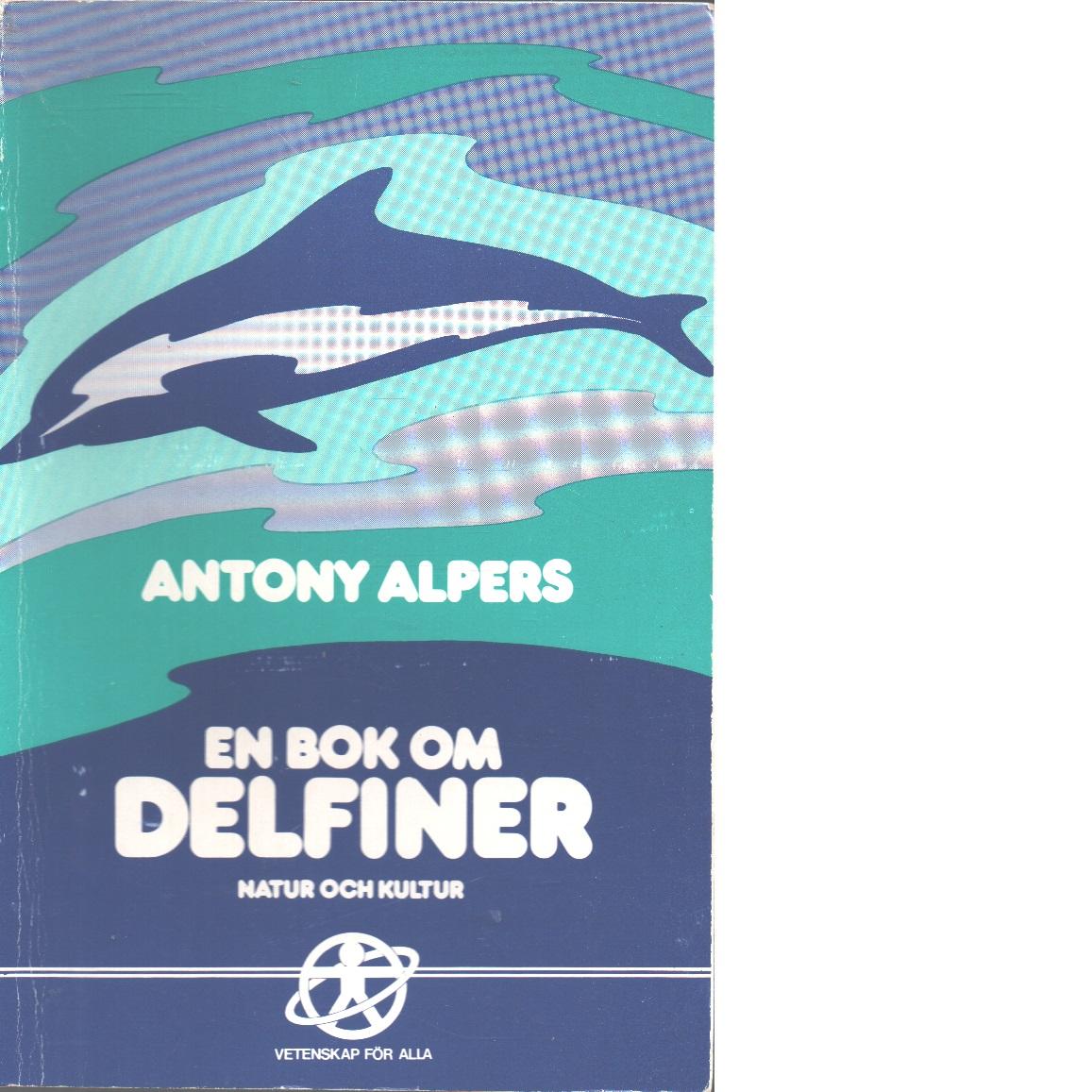 En bok om delfiner - Alpers, Antony