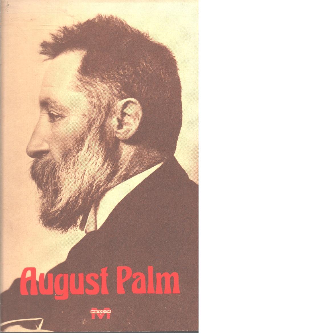 August Palm : biografisk skildring - indgren, John
