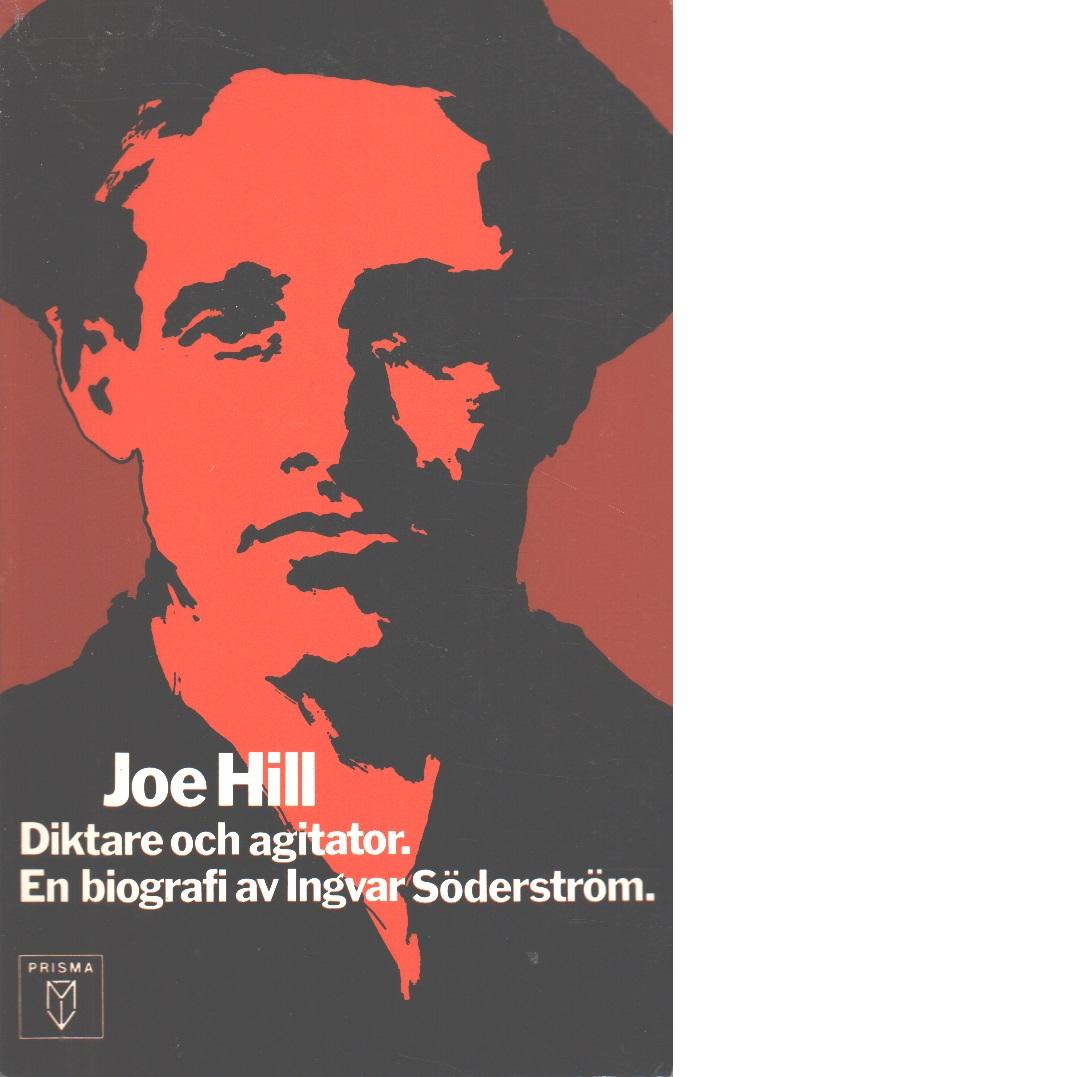 Joe Hill, diktare och agitator - Söderström, Ingvar