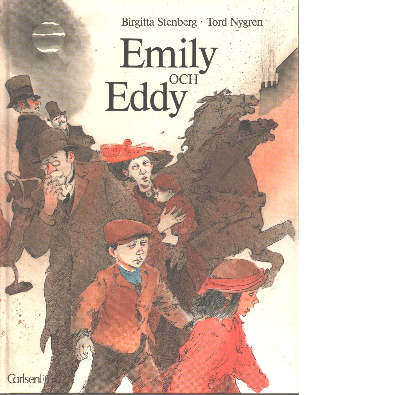 Emily och Eddy - Stenberg, Birgitta och Nygren, Tord