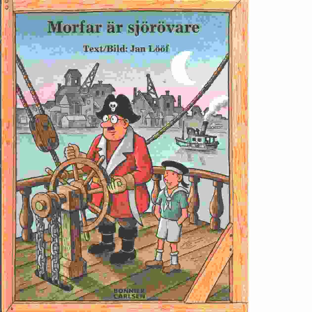 Morfar är sjörövare - Lööf, Jan