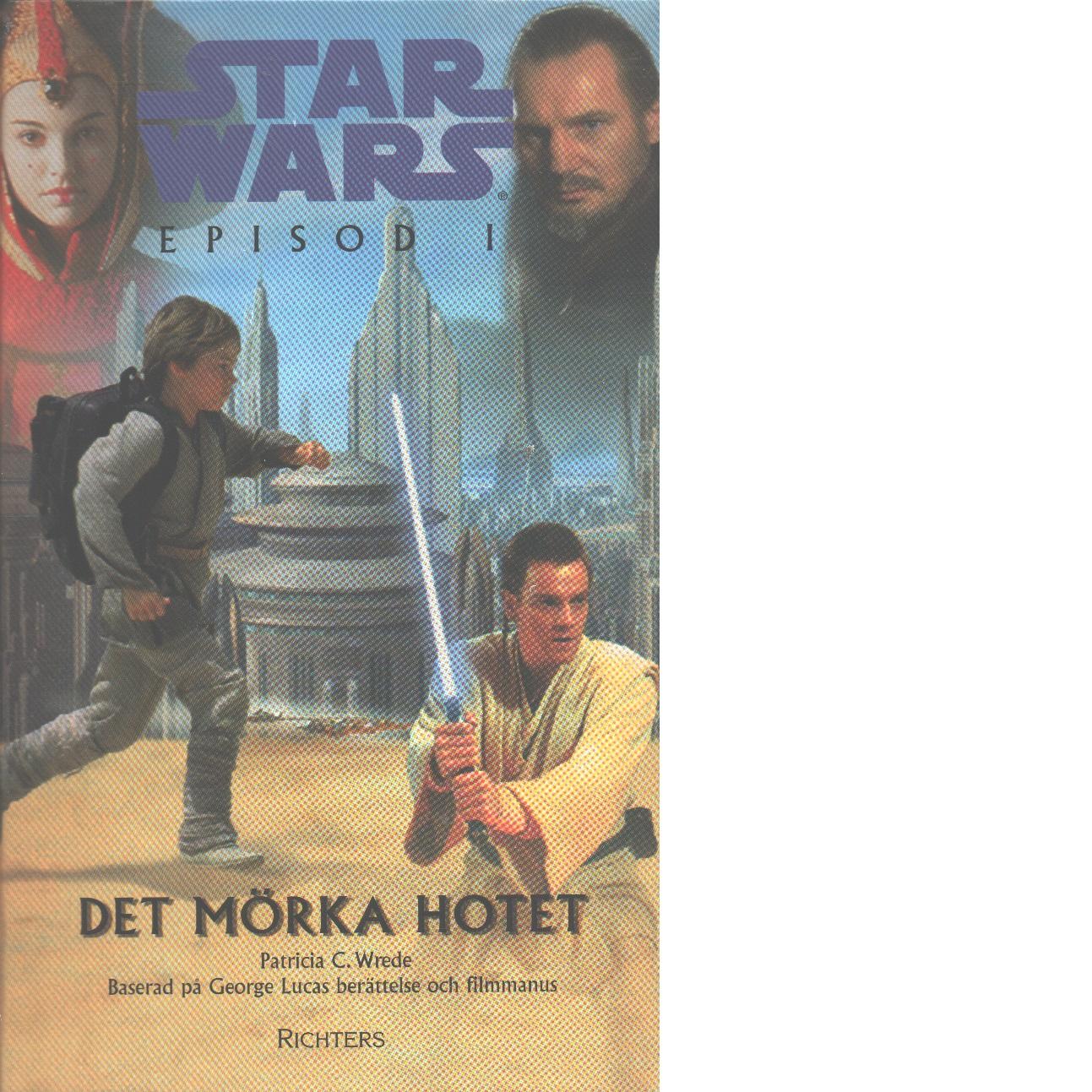 Star wars, episod I : det mörka hotet - Wrede, Patricia