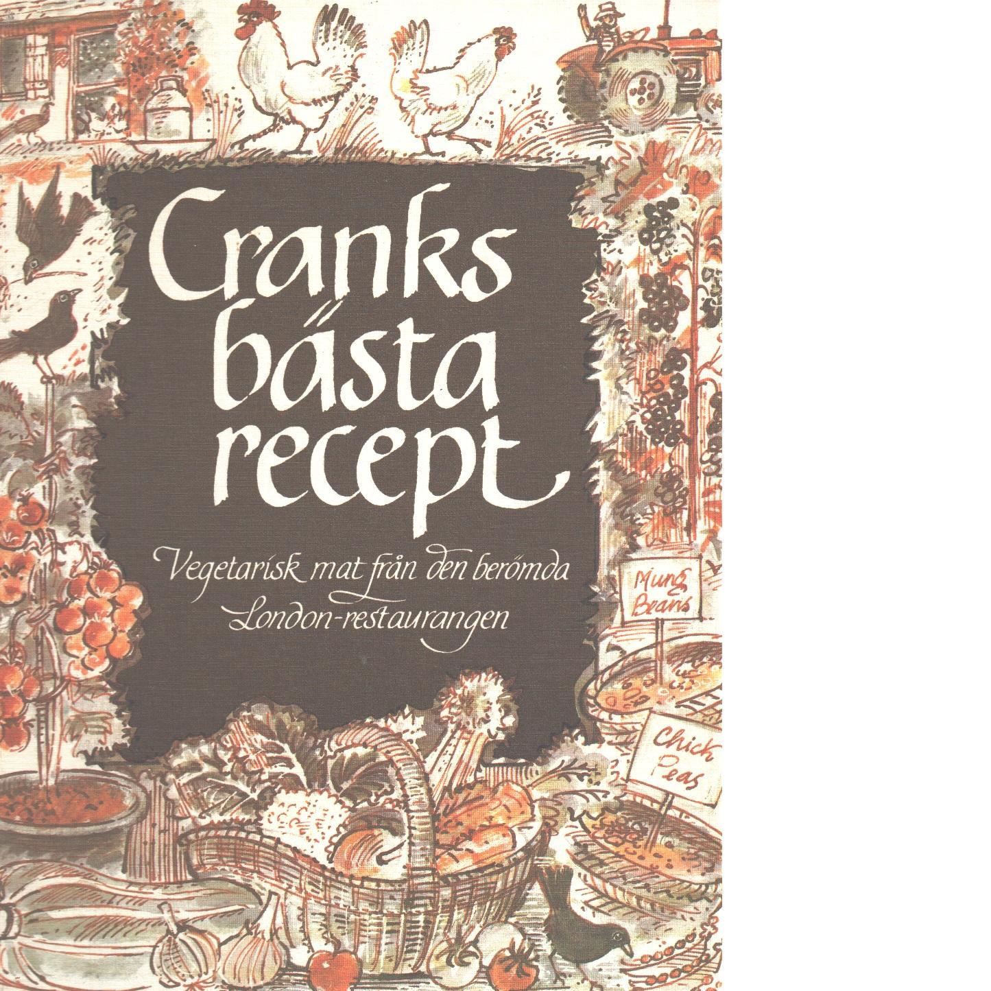 Cranks bästa recept : vegetarisk mat från den berömda London-restaurangen - Canter, David  och Canter, Kay  samt Swann, Daphne