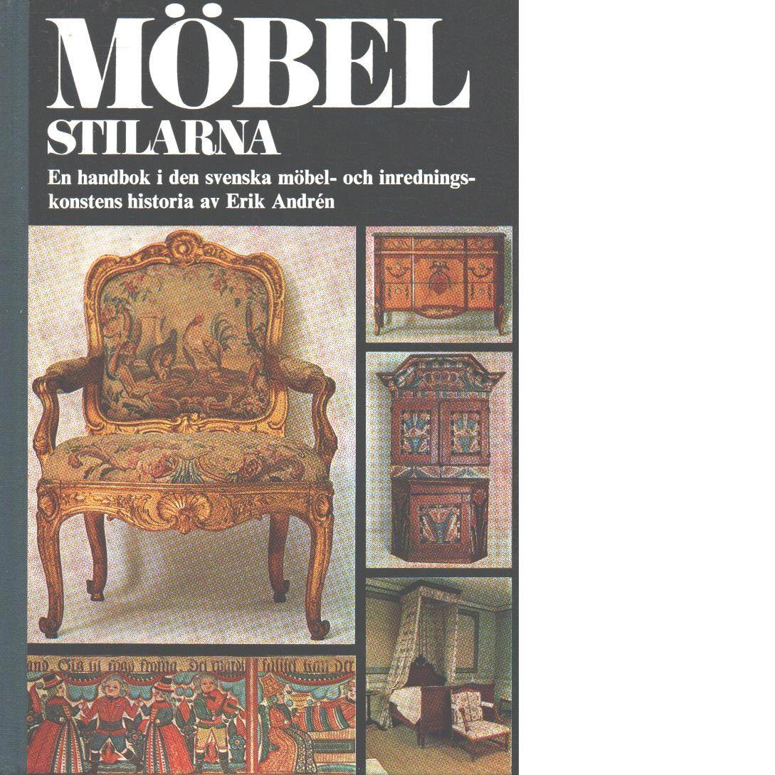 Möbelstilarna : en handbok i den svenska möbel- och inredningskonstens historia - Andrén, Erik