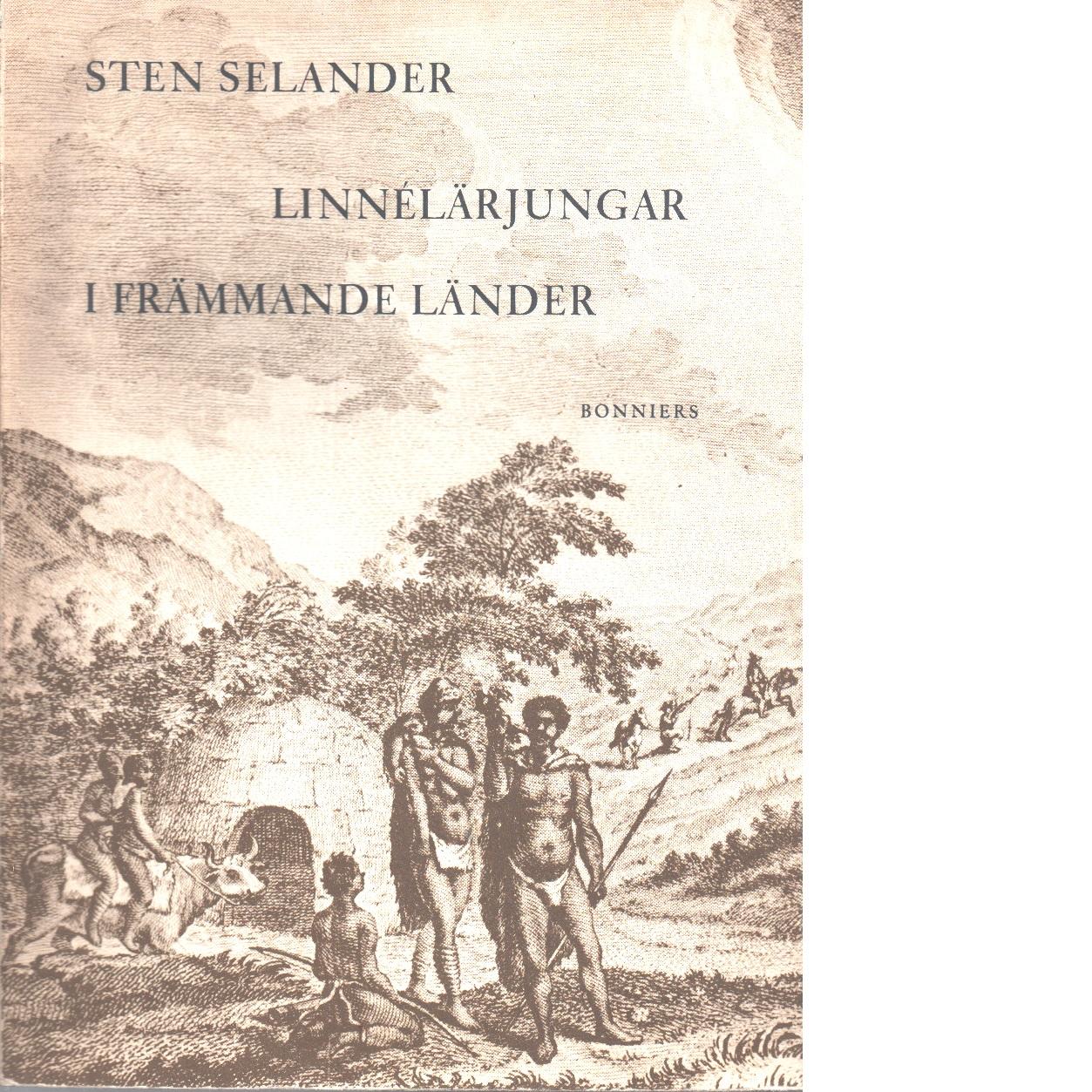 Linnélärjungar i främmande länder - Selander, Sten