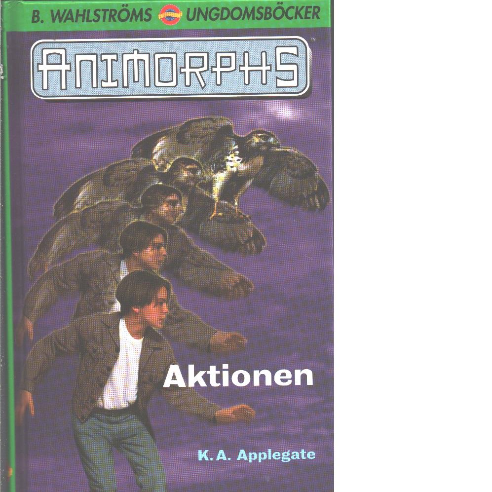 Animorphs nr 3: Aktionen - Applegate, Katherine
