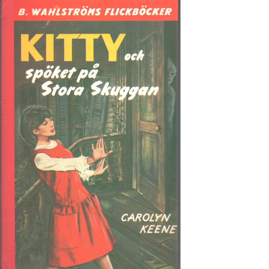 Kitty och spöket på Stora Skuggan - Keene, Carolyn