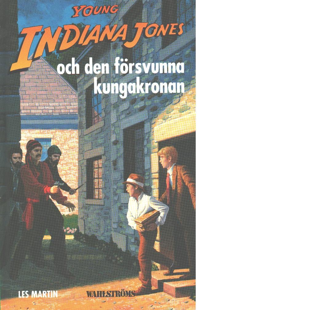Young Indiana Jones och den försvunna kungakronan - Martin, Les