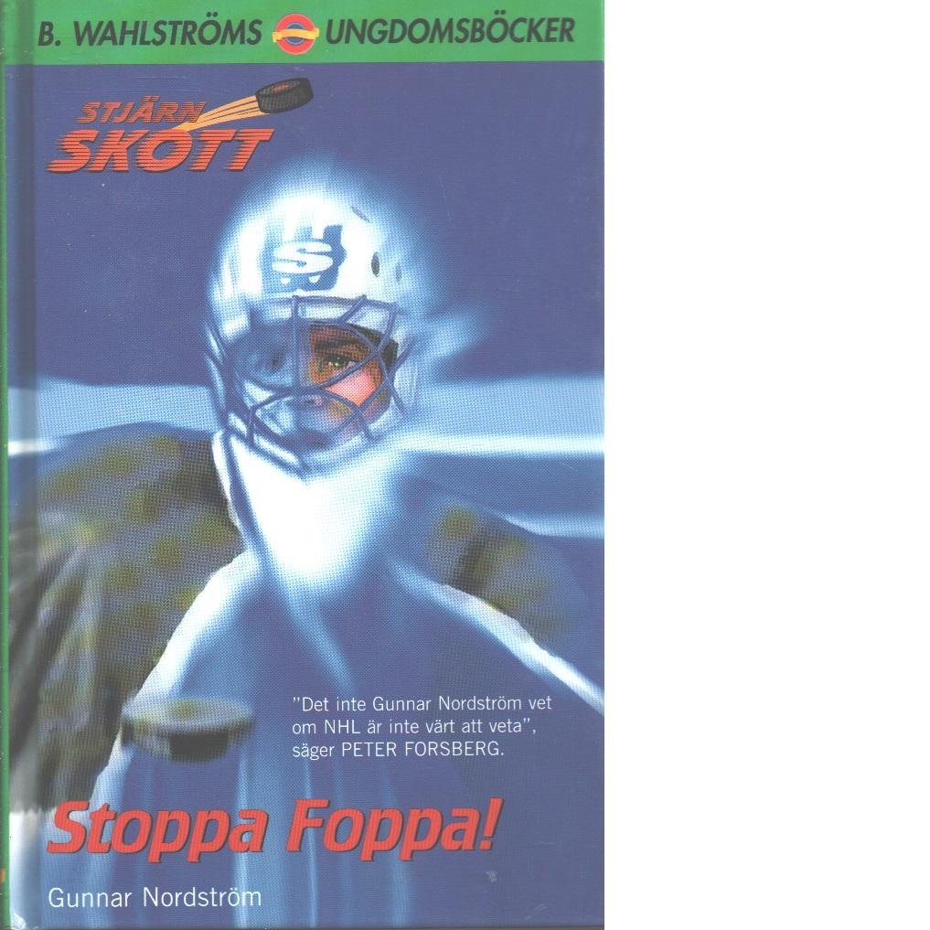 Stoppa Foppa! - Nordström, Gunnar