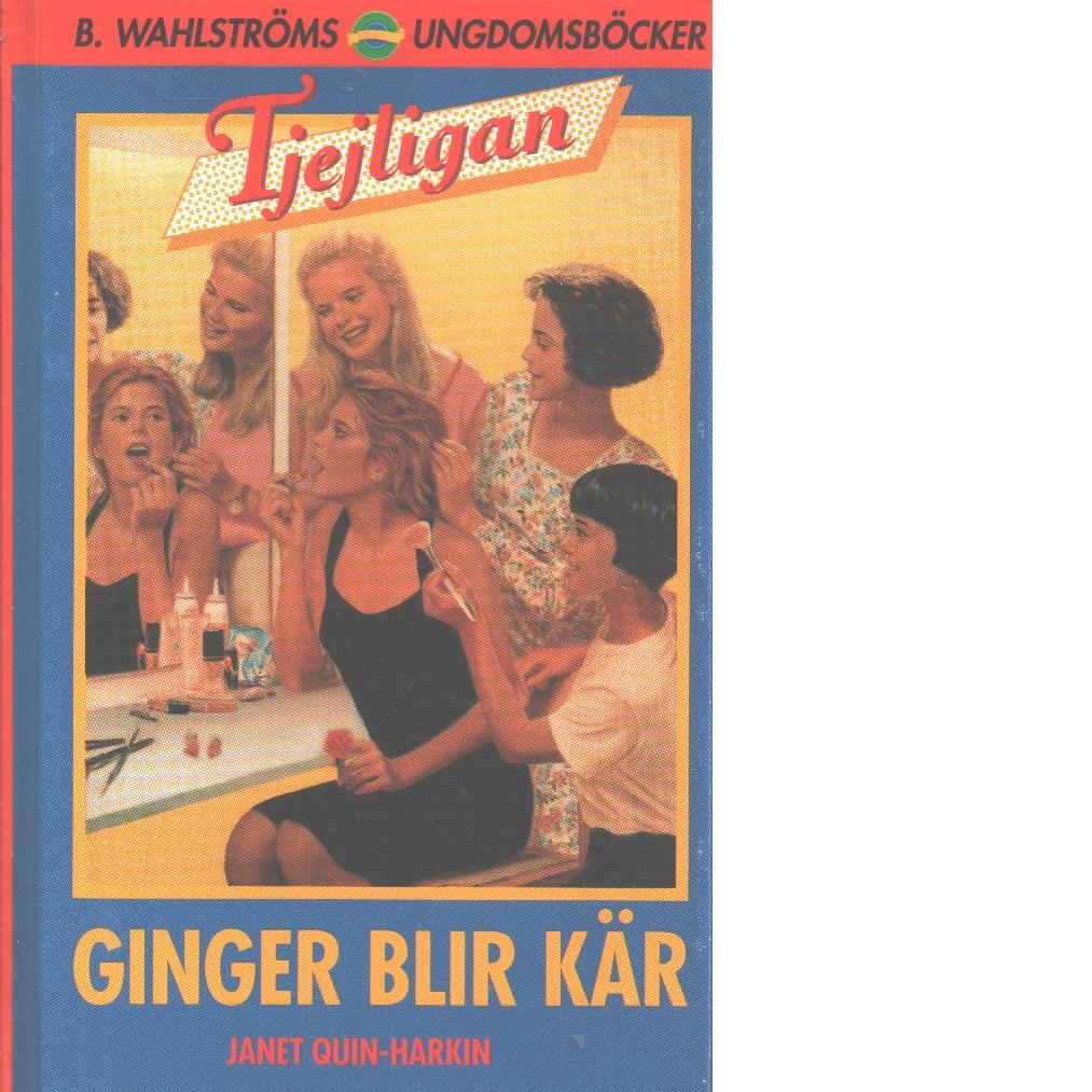 Tjejligan  1 Ginger blir kär - Quin-Harkin, Janet
