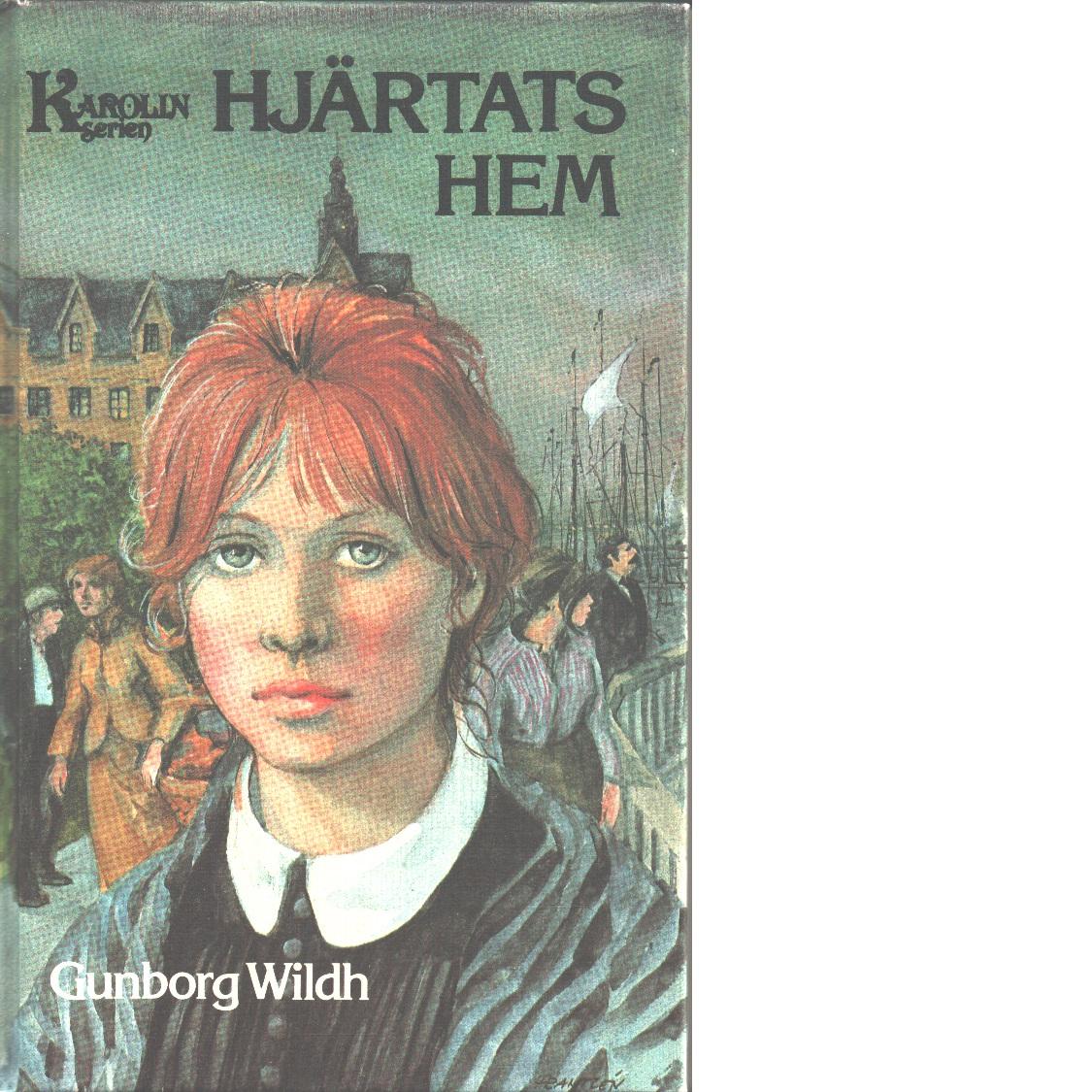Hjärtats hem - Wildh, Gunborg
