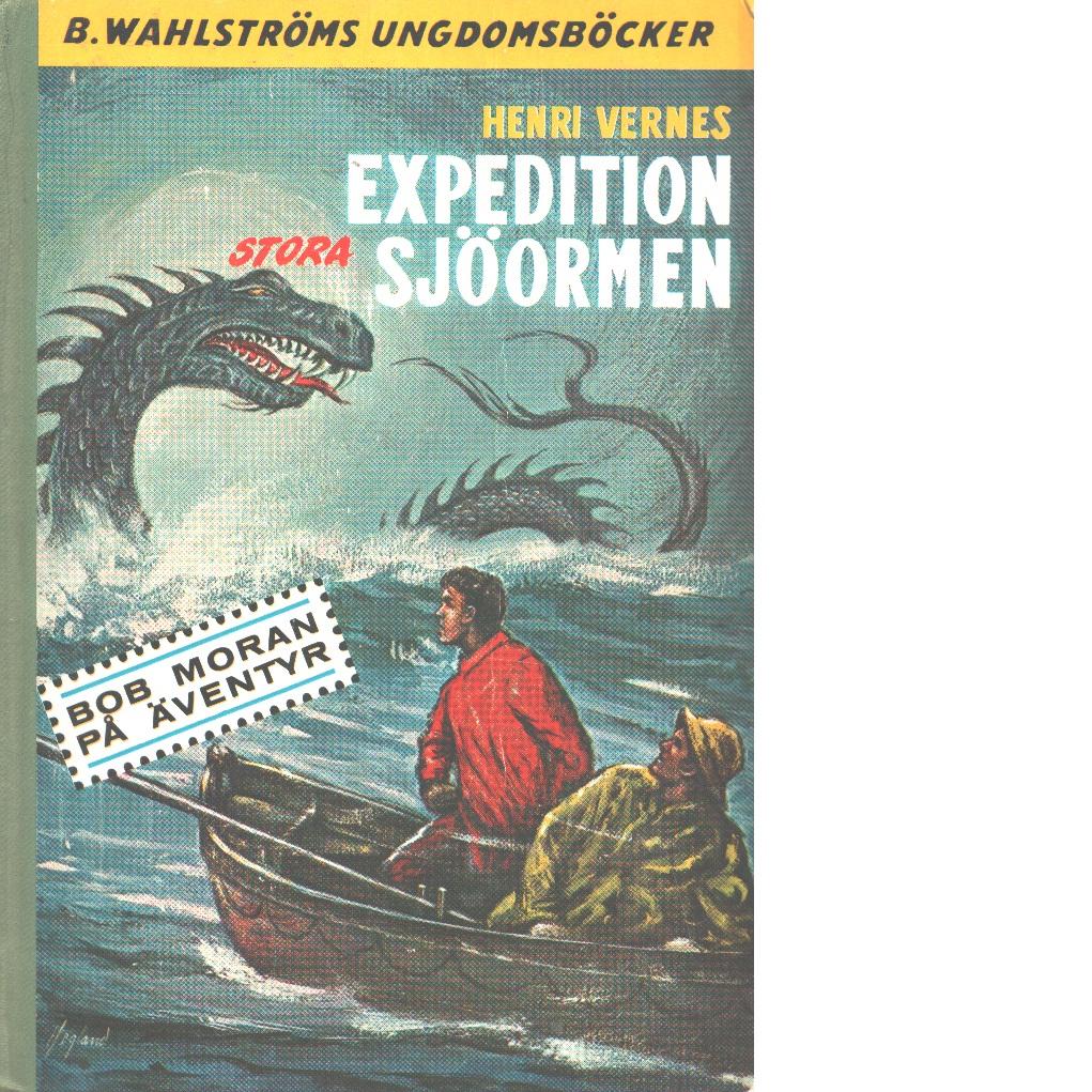 Expedition stora sjöormen : med Bob Moran på äventyr - Vernes, Henri