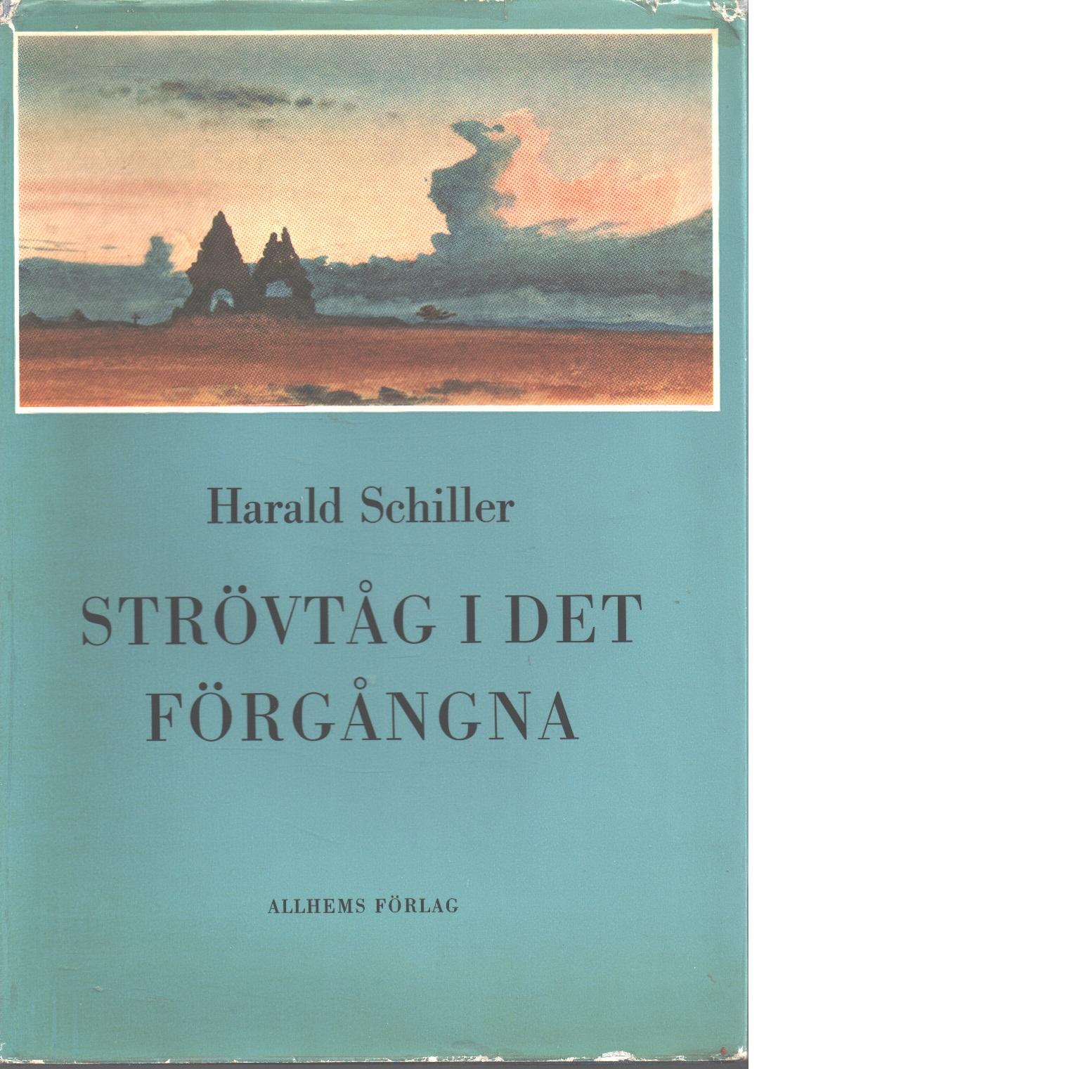 Strövtåg i det förgångna - Schiller, Harald