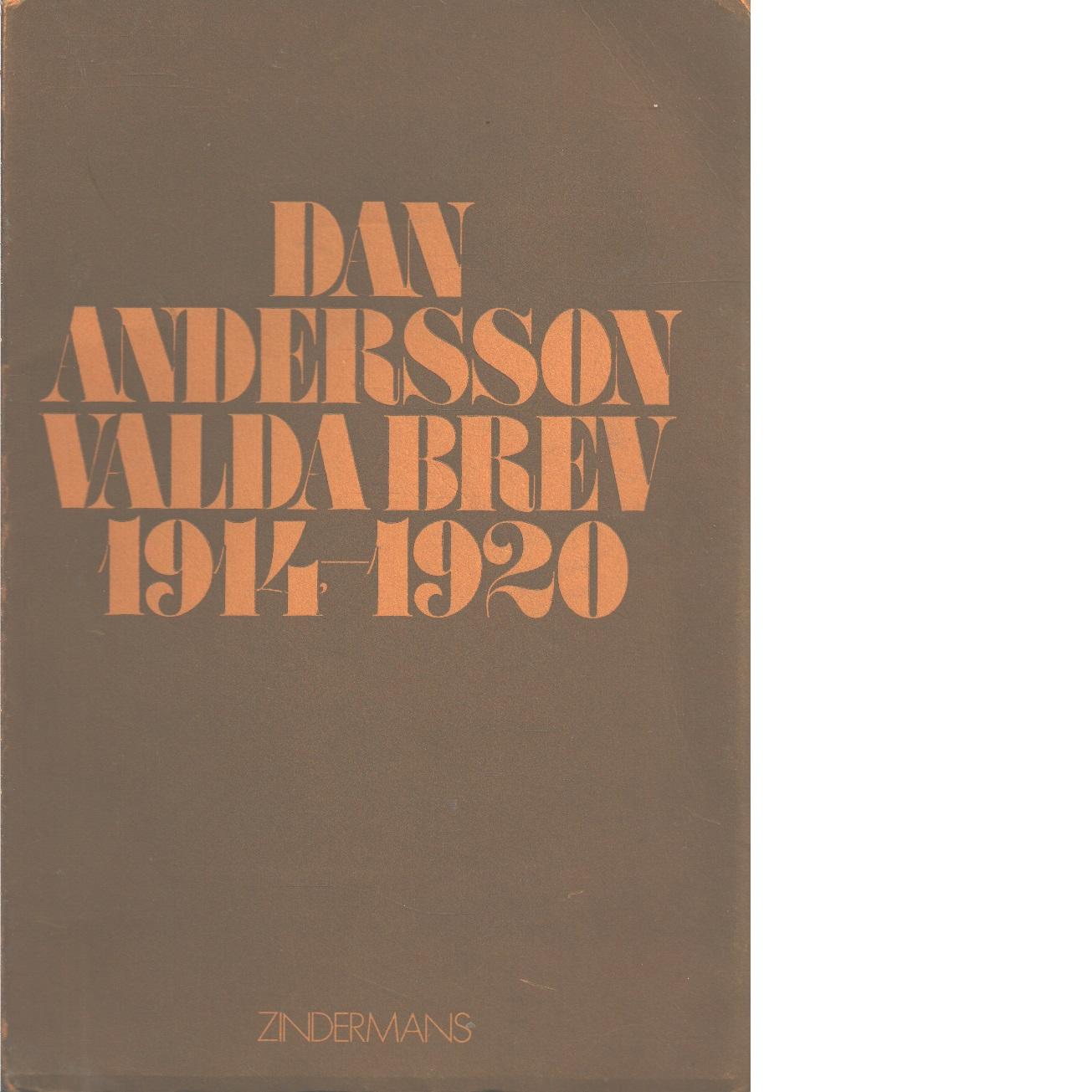 Valda brev 1914-1920 / urval och kommentarer av E.R. Gummeru - Andersson, Dan,