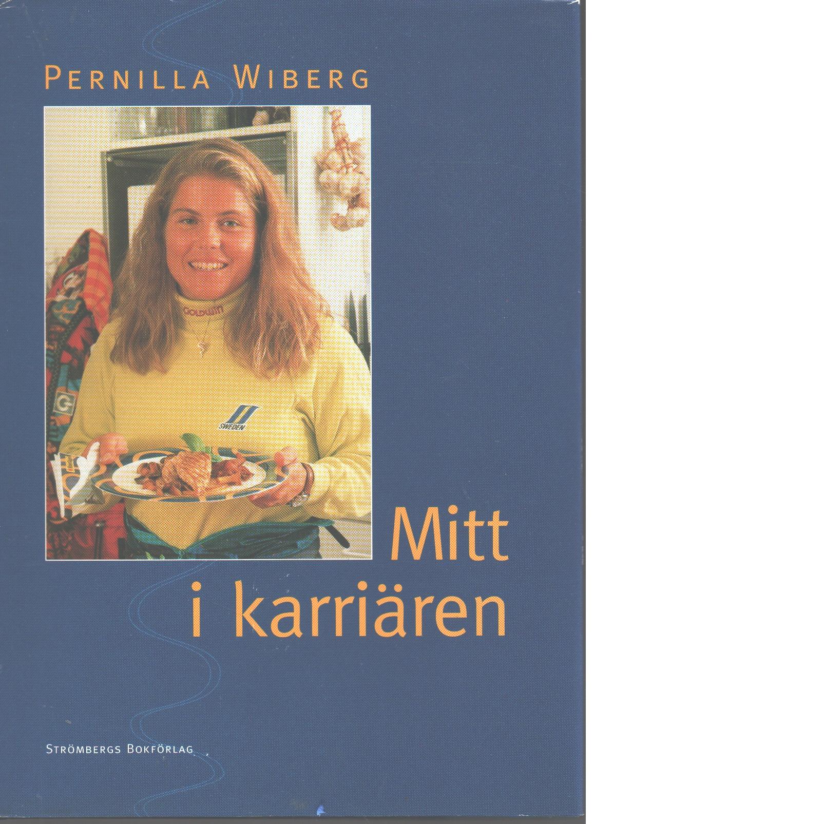 Mitt i karriären - Wiberg, Pernilla och Dahlberg, Mats