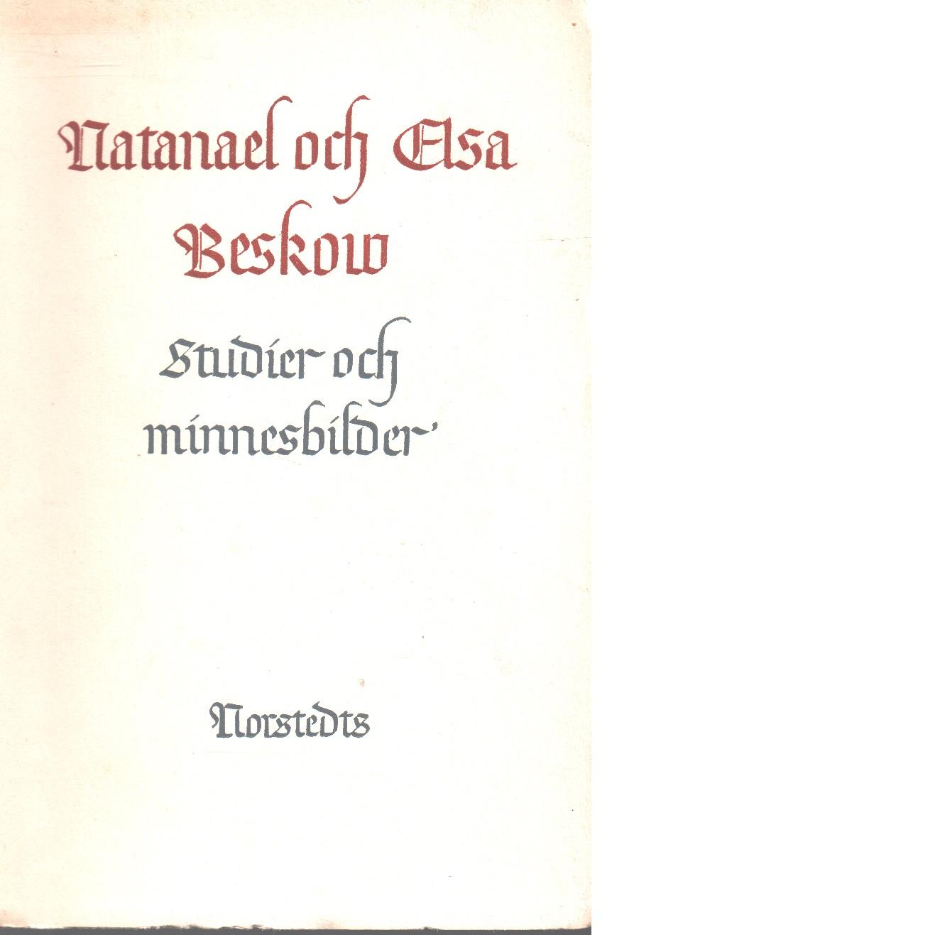 Natanael och Elsa Beskow : studier och minnesbilder - Red.