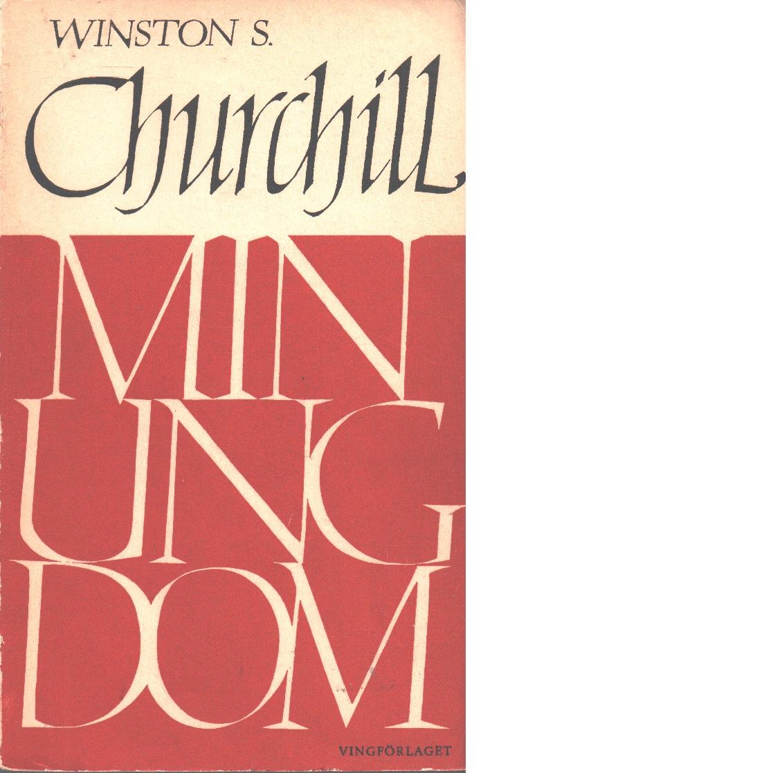 Min ungdom : ett kringflackande liv - Churchill, Winston