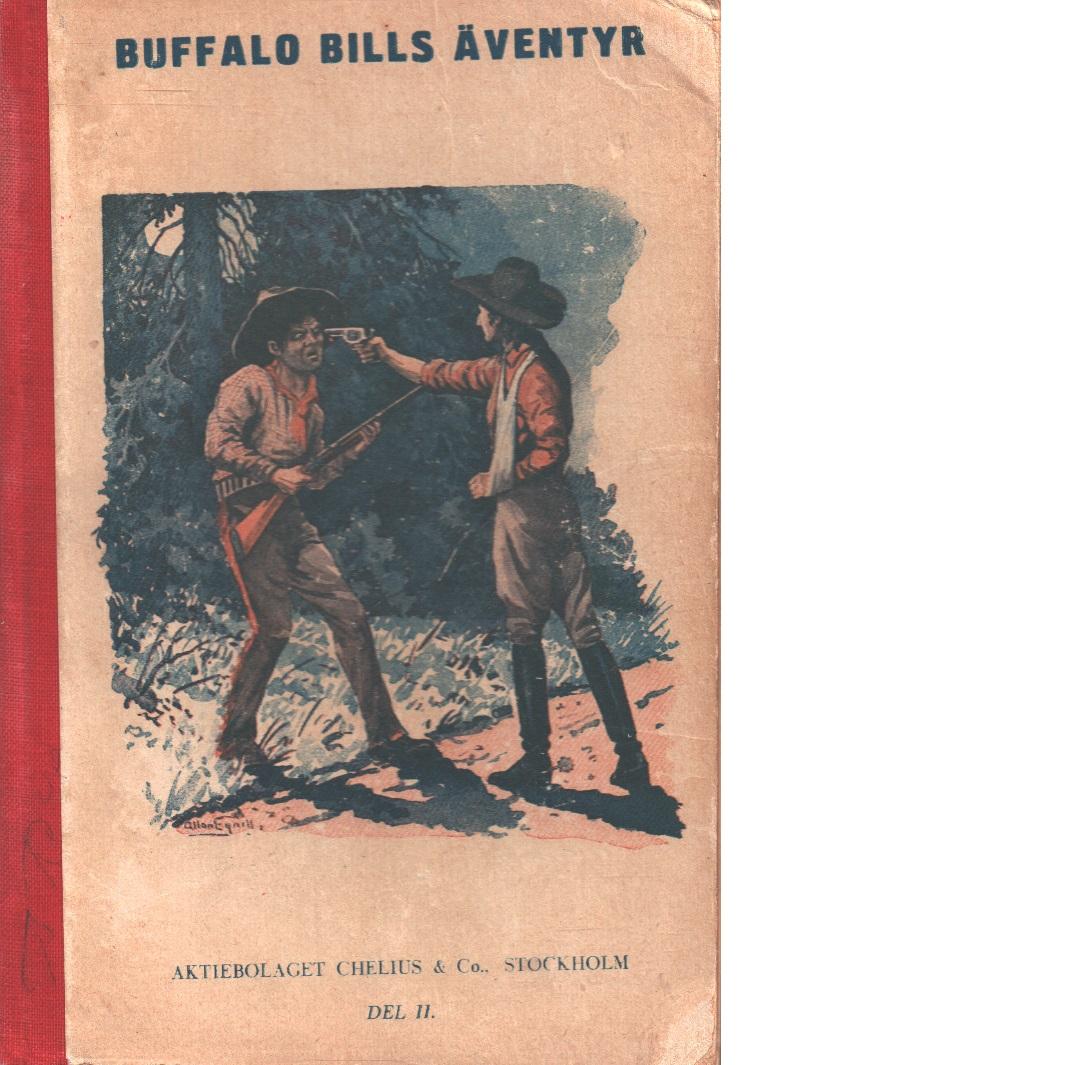 Buffalo Bills äventyr i vilda västern. D. 2, Buffalo Bills beridna skarpskyttar ; Buffalo Bills okände bundsförvant - Buffalo Bill