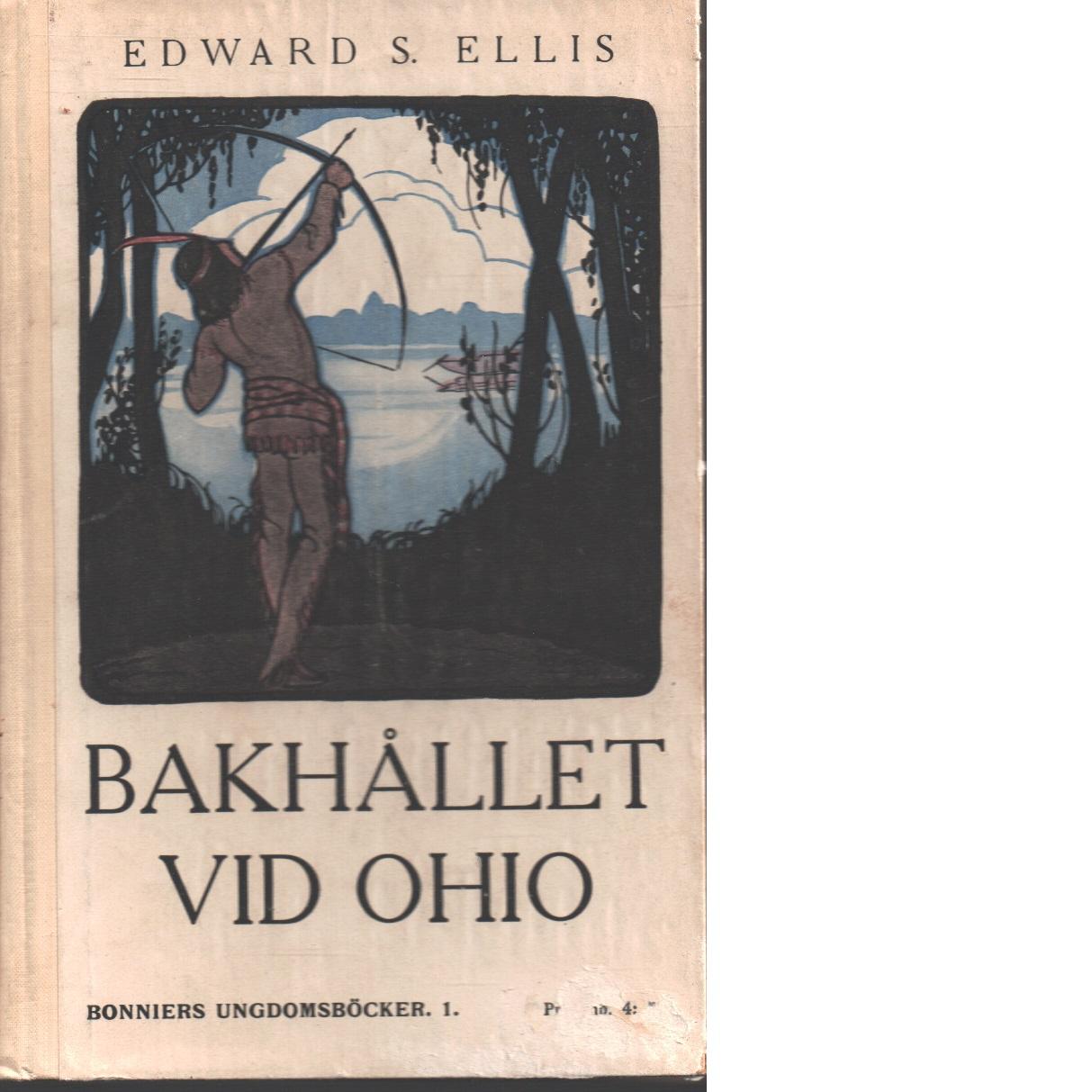 Bakhållet vid Ohio : Berättelse från nybyggarlivet i Kentucky - Ellis, Edward Sylvester
