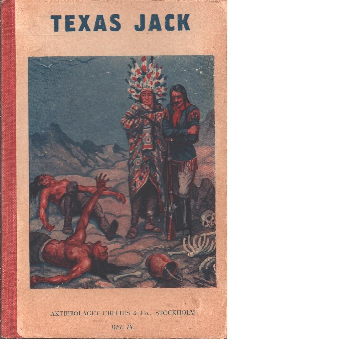 Texas Jack : Amerikas mest berömde indianbekämpare-   Striden med indianer under jorden - Hur Texas Jack fick sig en hustru  - Dödsbrunnen - Jack, Texas