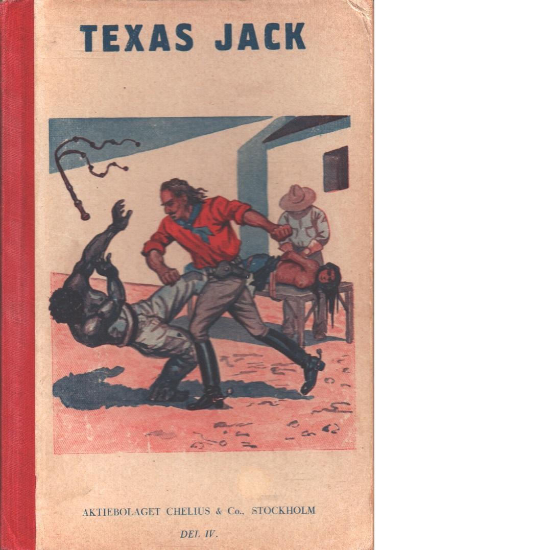 Texas Jack : Amerikas mest berömde indianbekämpare-   Den röda bruden - Mormonernas hämnd - Udda och jämt med döden - Jack, Texas