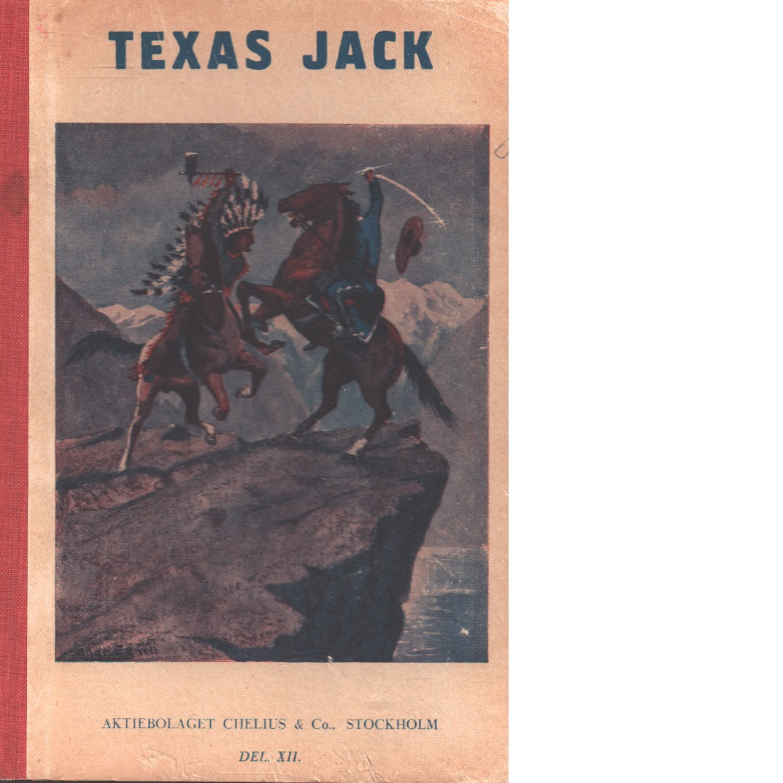 Texas Jack : Amerikas mest berömde indianbekämpare-  Den underbara brevlådan - Mordet i ödemarken - Jumpers död - Jack, Texas