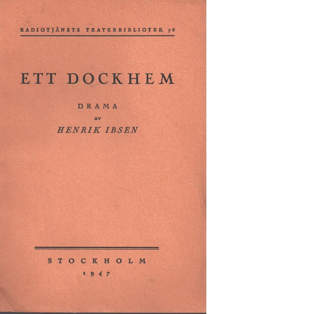 Ett dockhem : drama / radioversion: Gunnar Ollén - Ibsen, Henrik