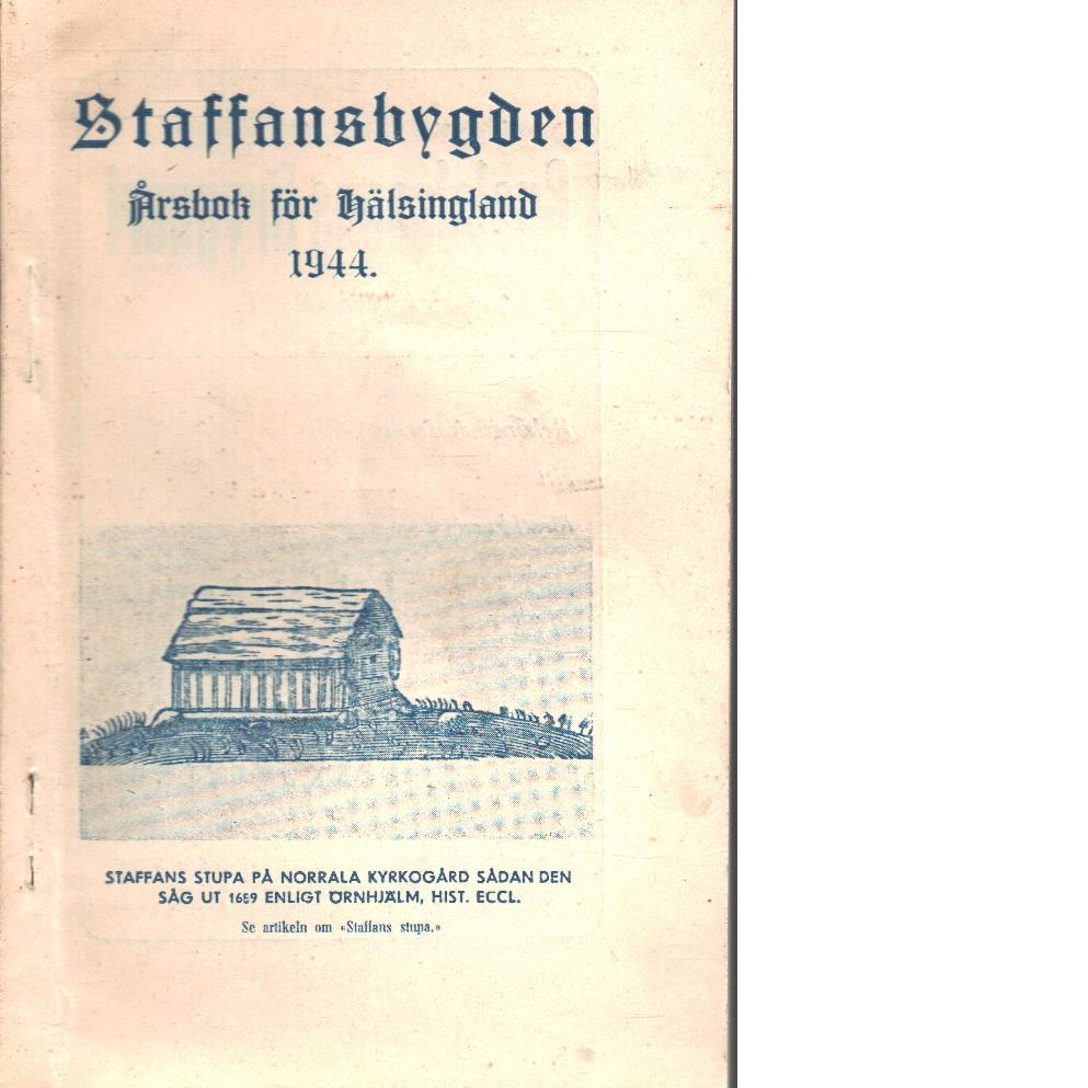 Staffansbygden : årsbok för hälsingland 1944 - Red.