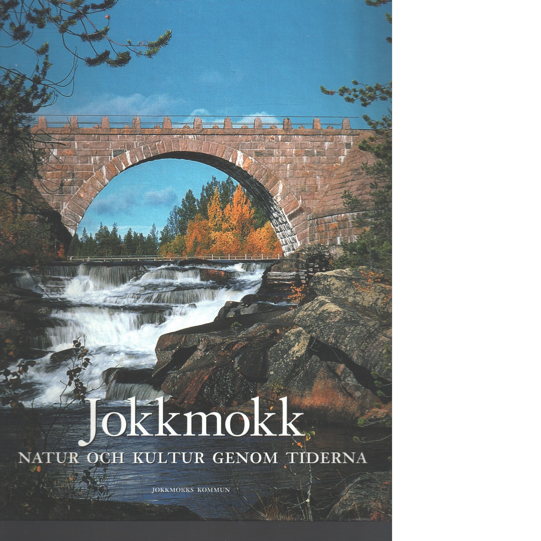 Jokkmokk : natur och kultur genom tiderna - Red.