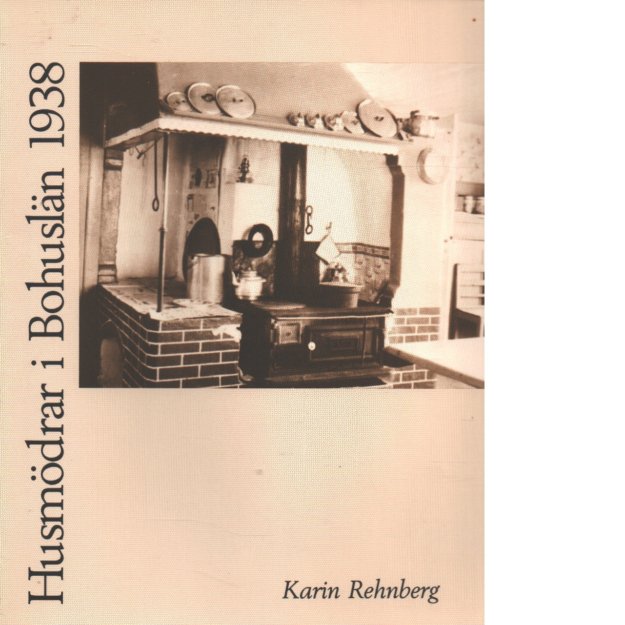 Husmödrar i Bohuslän 1938 - Rehnberg, Karin,