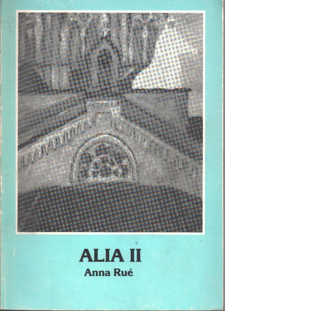 Alia. 2 - Rue, Anna
