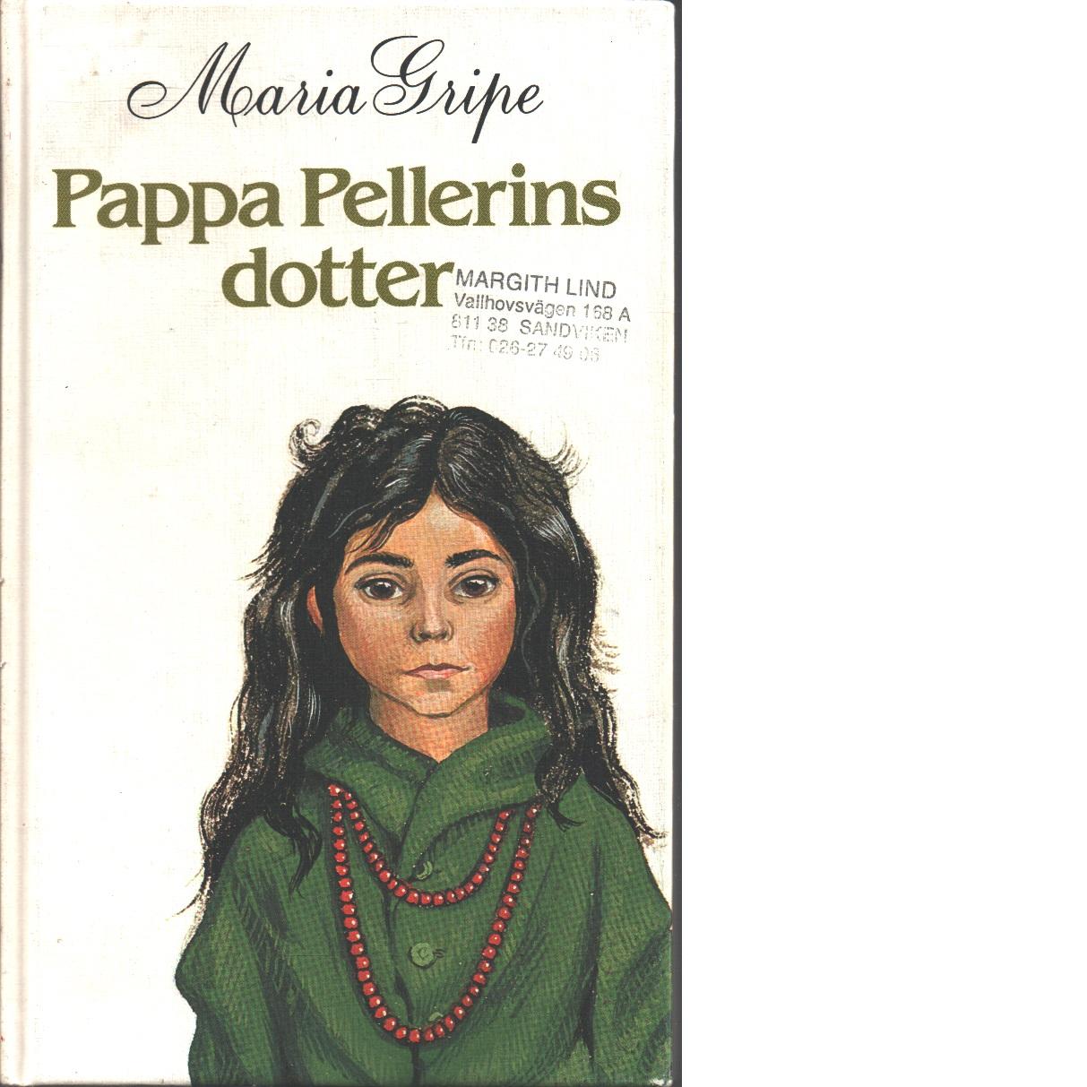 Pappa Pellerins dotter - Gripe, Maria