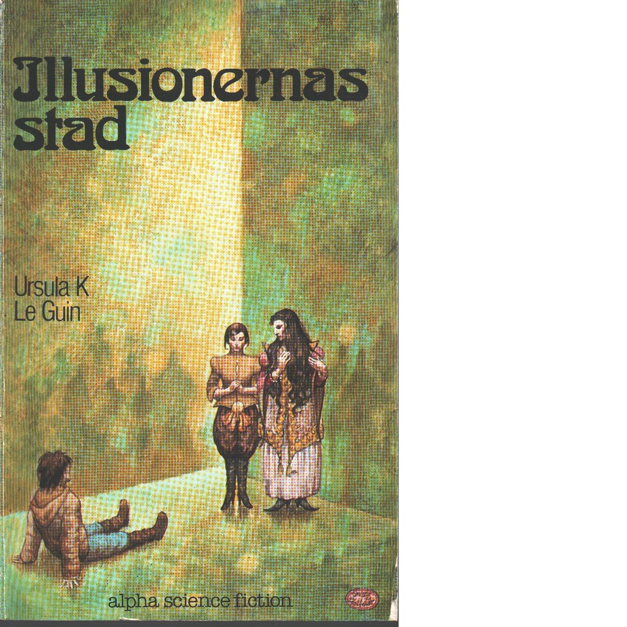 Illusionernas stad - Le Guin, Ursula K.