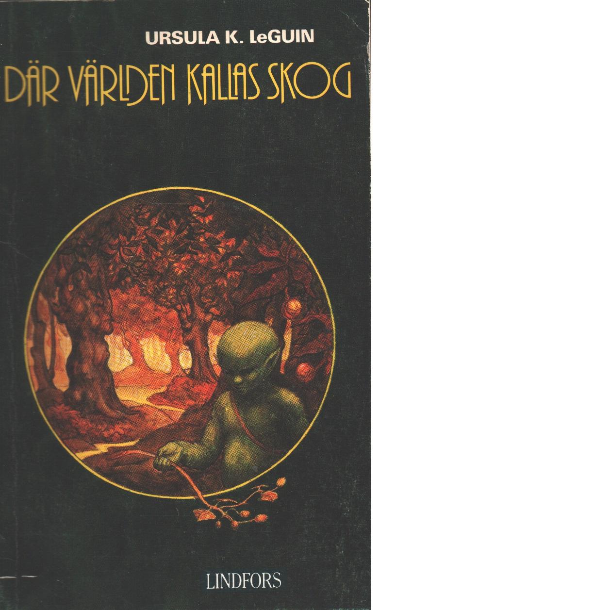 Där världen kallas skog - Le Guin, Ursula K.