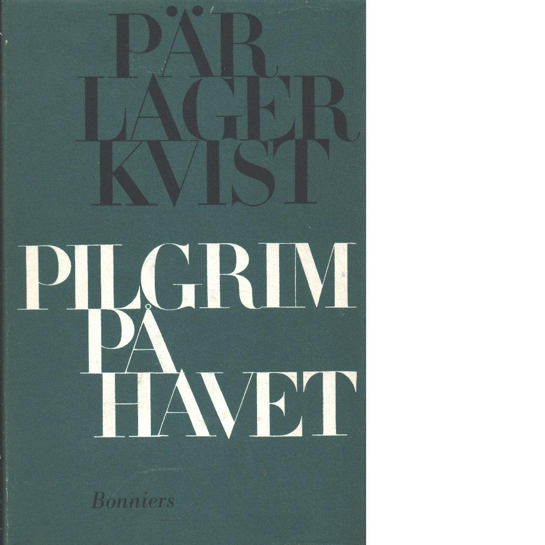 Pilgrim på havet - Lagerkvist, Pär