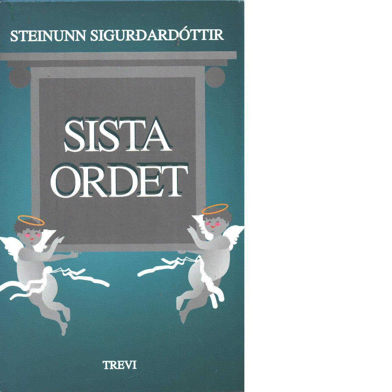Sista ordet : en samling eftermälen om familjen Ívarsen och dess anförvanter under 1900-talet - Steinunn Sigurðardóttir