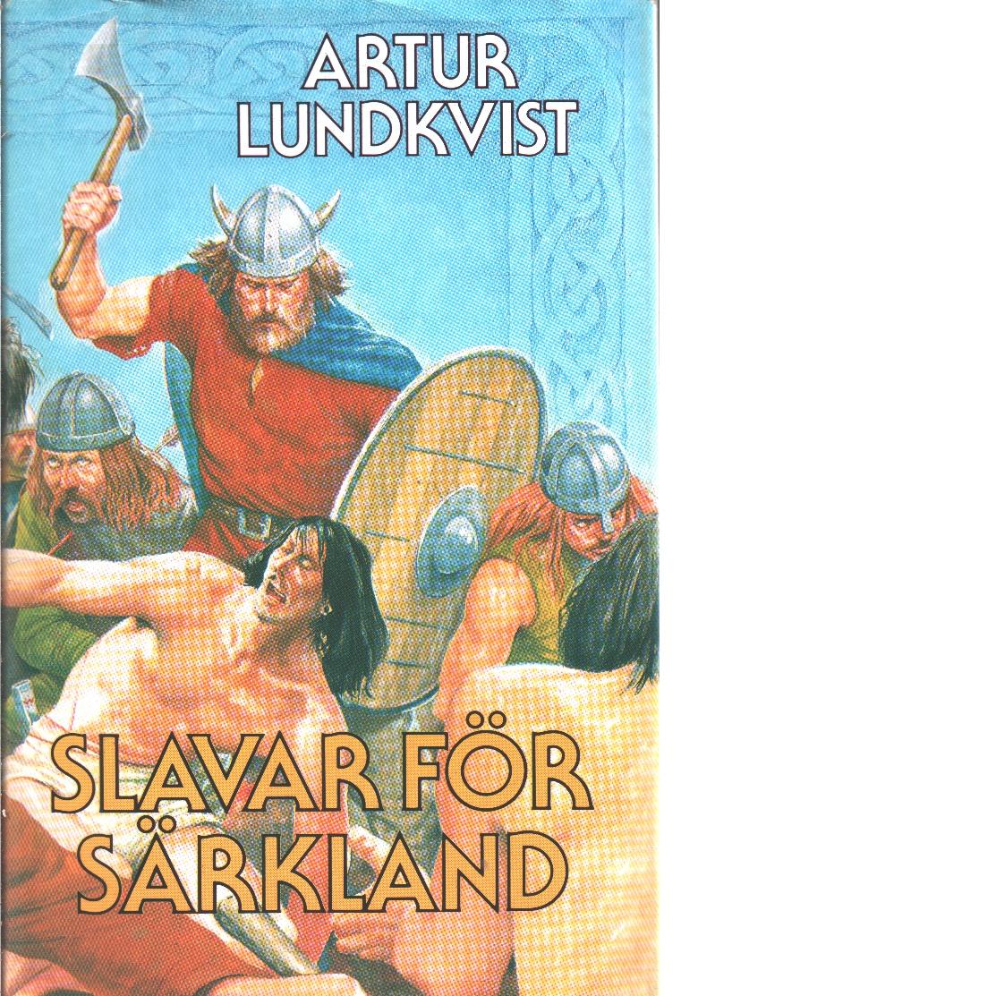 Slavar för Särkland - Lundkvist, Artur