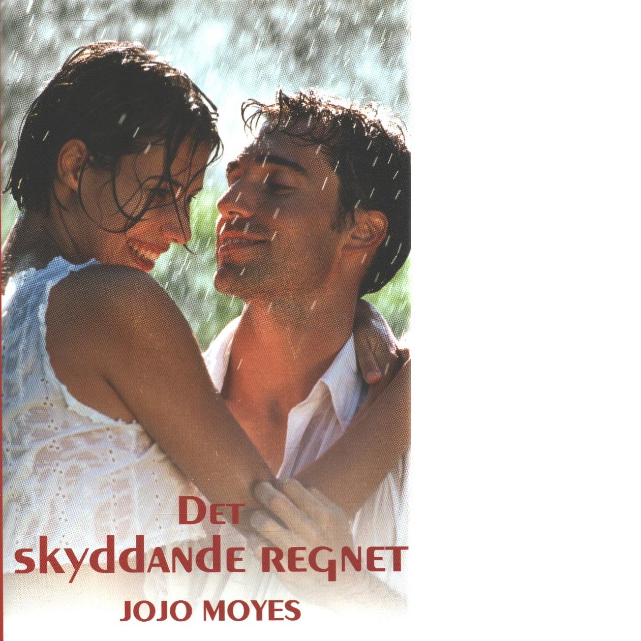 Det skyddande regnet - Moyes, Jojo
