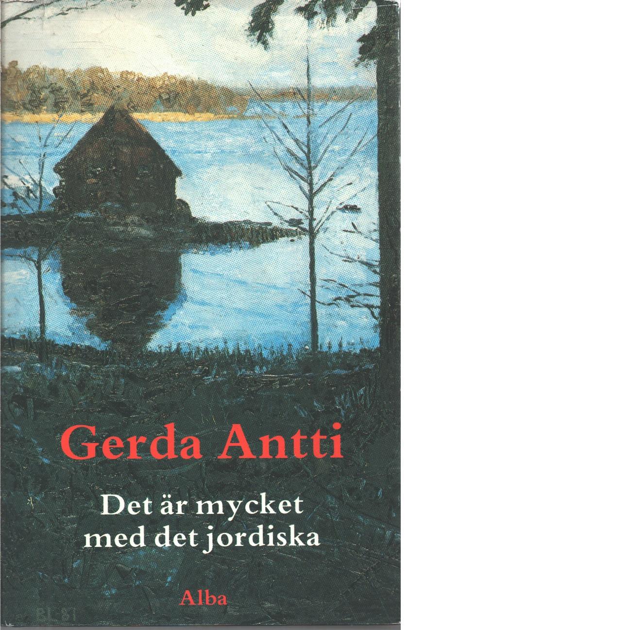 Det är mycket med det jordiska - Antti, Gerda