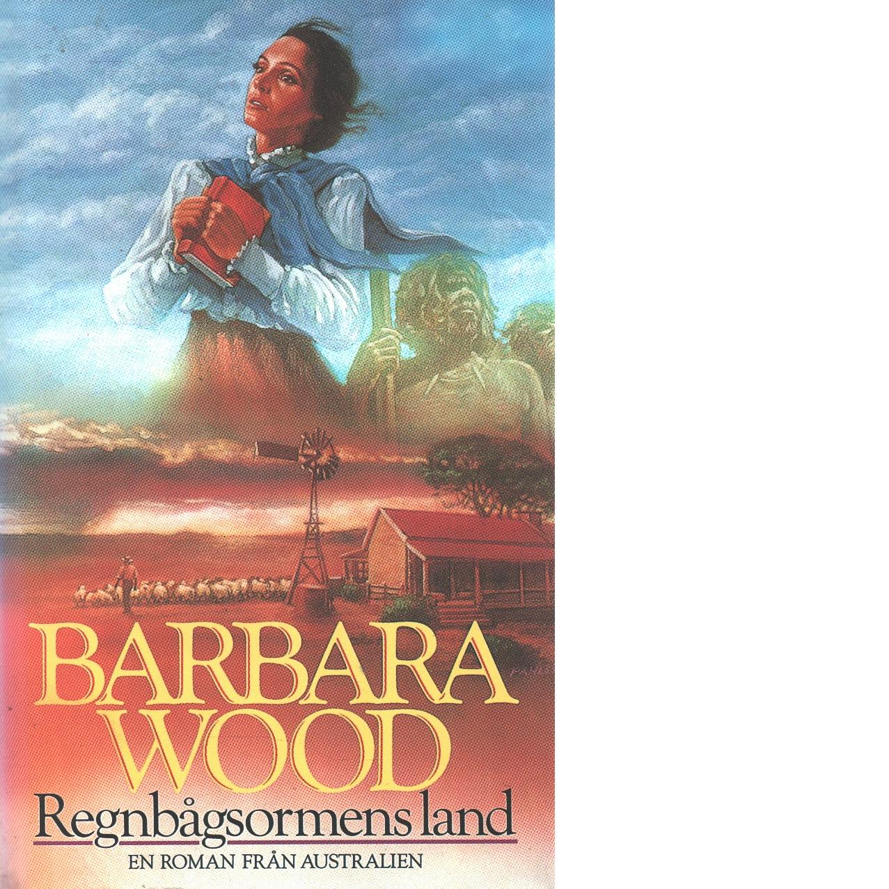 Regnbågsormens land - Wood, Barbara