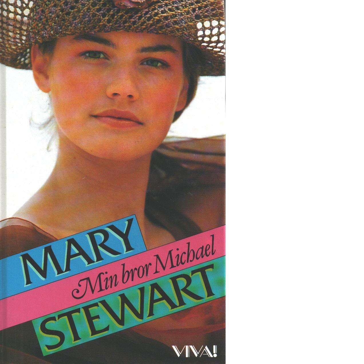 Min bror Michael - Stewart, Mary