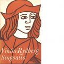 Singoalla - Rydberg, Viktor
